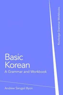 Basic Korean. A Grammar and Workbook