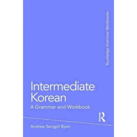 Intermediate Korean. A grammar and Workbook